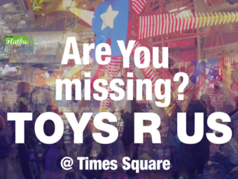 Are You Missing TOYS R US @ Times Square